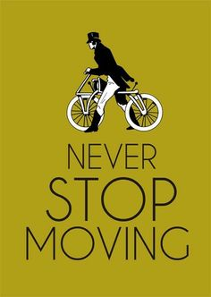 Never stop moving - #bike #inspiration #bikeinspiration #cycling #bicycle #ciclocollection