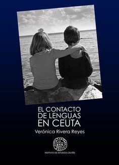 El contacto de lenguas en Ceuta [Recurso electrónico] / Verónica Rivera Reyes - [Ceuta] : Instituto de Estudios Ceutíes, 2012 - 1 disco compacto