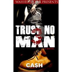 Trust No Man Part 3 (Wahida Clark Presents) (Paperback)  http://www.picter.org/?p=0981854591
