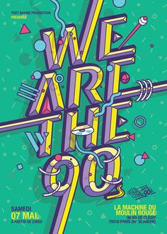 """These are the second posters set for """"We are the 90's"""".An event based in Paris…"""