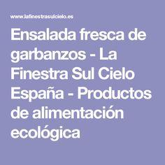 Ensalada fresca de garbanzos - La Finestra Sul Cielo España - Productos de alimentación ecológica