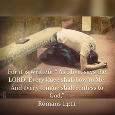 """Romans For it is written: """"As I live, says the LORD, Every knee shall bow to Me, And every tongue shall confess to God. Wisdom Quotes, Bible Quotes, Acts 2 21, Every Knee Shall Bow, Prayer Wall, Amplified Bible, New King James Version, Christian Men, Christian Inspiration"""