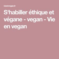 S'habiller éthique et végane - vegan - Vie en vegan