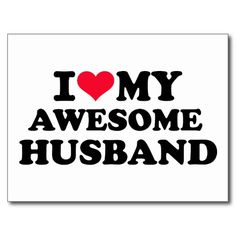 Love My Husband Quotes | love my awesome husband valentine marriage wedding anniversary ...