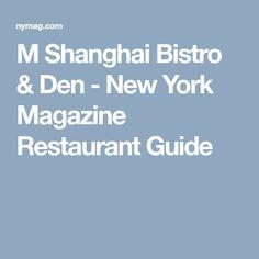 M Shanghai Bistro & Den - New York Magazine Restaurant Guide