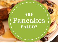 Are Pancakes Paleo?