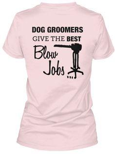 Dog Groomer Humor T-shirt   Teespring