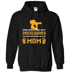 Some People Call Me Photographer Mom T-Shirts, Hoodies (39.99$ ==► Shopping Now to order this Shirt!)
