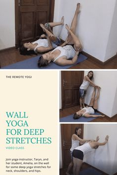 Wall Yoga for Deep Stretching. This video class walks you through yoga poses you can do on the wall at home to enjoy deep and relaxing poses.