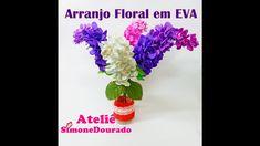 DIY - Arranjo floral em EVA