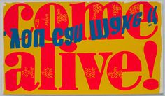 Can't wait to see the Sister Corita Kent, Summer of Love exhibition at the Govett-Brewster. Image: Sister Corita Kent, Come Alive