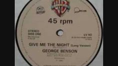 George Benson - Give Me The Night - YouTube