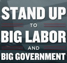 """Big Labor wants a 2nd Bill of Rights that would include a """"right"""" to full employment, housing, healthcare, collective bargaining and protections against old age, sickness and unemployment. Let your politicians know you are fed up with Big Labor's demand for even Bigger Government!"""