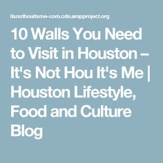 10 Walls You Need to Visit in Houston – It's Not Hou It's Me | Houston Lifestyle, Food and Culture Blog