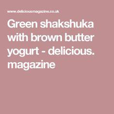 Green shakshuka with brown butter yogurt - delicious. magazine
