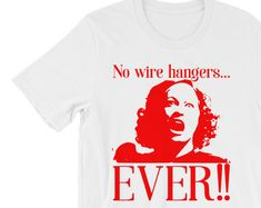 Mommie Dearest Shirt, Mommie Dearest Tee, Mommy Dearest Shirt, Mommy Dearest TShirt, Mommy Dearest Tee, No Wire Hangers Tee, No Wire Hangers