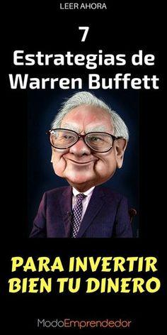 Seguramente has escuchado hablar de Warren Buffett. Es por historia y presente, uno de los inversionistas insignias y est�s son 7 estrategias para invertir bien tu dinero.