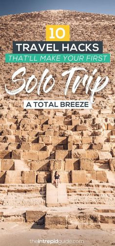 10 Travel Hacks That'll Make Your First Solo Trip A Total Breeze | The Intrepid Guide