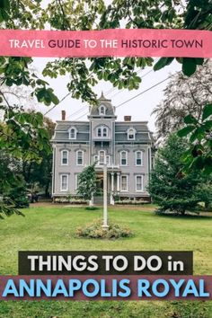 Annapolis Royal Travel Guide – Things To Do, Where to Stay, and more! Halifax Airport, Garrison House, Annapolis Royal, Stuff To Do, Things To Do, Cape Breton, Prince Edward Island, Group Travel, Newfoundland