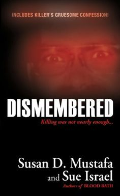 Dismembered by Susan D. Mustafa. $4.29. Publisher: Pinnacle Books; Original edition (July 1, 2011). 416 pages