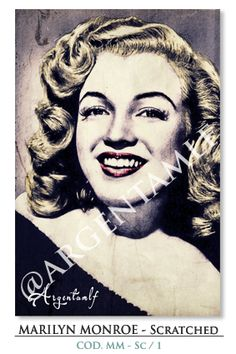Marilyn Monroe - Scratched.