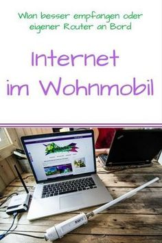 Internet im Wohnmobil mit Wlan Antenne oder eigenen Router