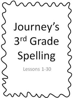 Journey's 3rd Grade Spelling List ALL 30 LESSONS! Easy printable pages for your students!
