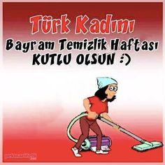 Türk kadını bayram temizliği haftamız kutlu olsun | Hayata Gülümse | Pek Marifetli!