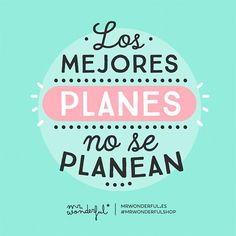 Los mejores planes no se planean Mr Wonderful Simpsons Frases, Words Can Hurt, Life Lyrics, Spanish Quotes, Some Words, Sentences, Favorite Quotes, Life Quotes, Inspirational Quotes