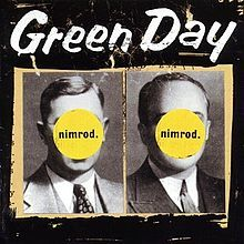 Google Image Result for http://upload.wikimedia.org/wikipedia/en/thumb/b/b0/Green_Day_-_Nimrod_cover.jpg/220px-Green_Day_-_Nimrod_cover.jpg