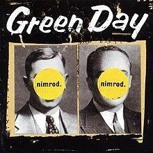 Google Image Result for http://upload.wikimedia.org/wikipedia/en/thumb/b/b0/Green_Day_-_Nimrod_cover.jpg/220px-Green_Day_-_Nimrod_cover.jpg