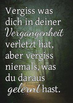 Vergiss was dich in deiner Vergangenheit verletzt hat...... - http://1pic4u.com/2015/09/03/vergiss-was-dich-in-deiner-vergangenheit-verletzt-hat/