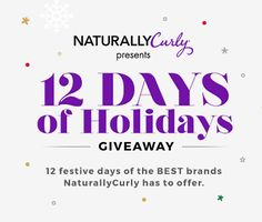 Enter to win Curly Hair prizes: 12 Days of Holidays Giveaway http://www.naturallycurly.com/giveaways/12-Days-of-Holidays-Giveaway