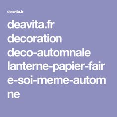 deavita.fr decoration deco-automnale lanterne-papier-faire-soi-meme-automne