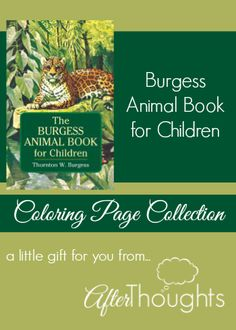 The Burgess Animal Book for Children Coloring Page Collection | Afterthoughts: A Thoughtful Blog for the Classical, Charlotte Mason Mama