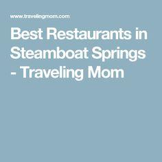 Best Restaurants in Steamboat Springs - Traveling Mom