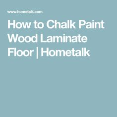 How to Chalk Paint Wood Laminate Floor | Hometalk
