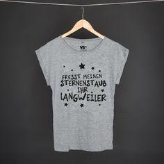 Fresst mein Sternenstaub ihr Langweiler grey WOMEN: 27,90€