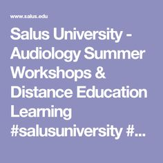 Salus University - Audiology Summer Workshops & Distance Education Learning #salusuniversity #AuD