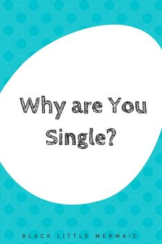 Do you get asked why you are single all the time? HOw do you answer the question? These are some ways you can answer that infamous question. Why Are You Single, Single And Happy, Still Single, Single Life, Are You The One, Relationship Coach, Relationship Quotes, Dating Quotes, Dating Advice