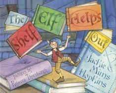 Amazon.com: The Shelf Elf Helps Out (9781932146455): Jackie Mims Hopkins, Rebecca McKillip Thornburgh: Books