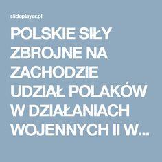 POLSKIE SIŁY ZBROJNE NA ZACHODZIE UDZIAŁ POLAKÓW W DZIAŁANIACH WOJENNYCH II WOJNY ŚWIATOWEJ. -  ppt pobierz