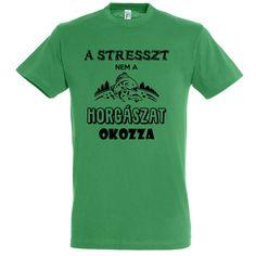 A stresszt nem a horgászat okozza kelly green Kelly Green, Mens Tops, T Shirt, Women, Fashion, Supreme T Shirt, Moda, Tee Shirt, Fashion Styles