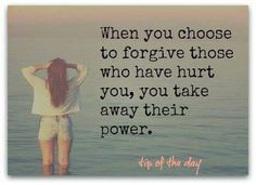 True... How sad it is to continue to let someone have power over you when they could care less of you're hurting... Don't be controlled by unforgiveness!