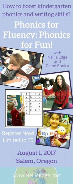 """Learn 7 Best Practices to Accelerate ABC and Phonics Mastery in Kindergarten: Experience an Optimal Teaching and Learning Model with Nellie Edge and Diane Bonica. This small, hands-on workshop is designed to dramatically boost kindergarten phonics and writing skills. """"Phonics for Fluency, Phonics for Fun!"""" features practical strategies and joyful learning. Limited to 35 teachers. Register today/Learn more! 
