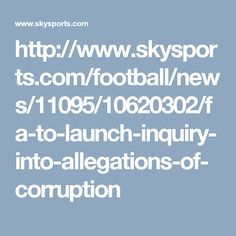 FA to launch inquiry into allegations of corruption