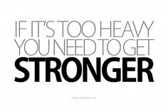 get.  stronger.