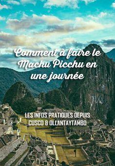 Le Machu Picchu en 1 journée: comment faire lorsqu'on a peu de temps pour découvrir la citadelle inca? Voici toutes les infos pratiques pour bien organiser sa jourée aller-retour depuis Cusco ou Ollantaytambo.