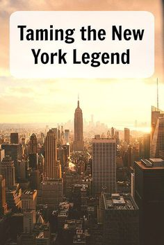 Taming the New York Legend. Don't let fear stop you from exploring this amazing city, read how I overcame my intimidation and fell in love with NYC. Ann K Addley travel blog.
