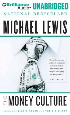 Buy The Money Culture by Michael Lewis and Read this Book on Kobo's Free Apps. Discover Kobo's Vast Collection of Ebooks and Audiobooks Today - Over 4 Million Titles! The Big Short, Michael Lewis, Financial Markets, Ebook Pdf, Reading Online, Audio Books, Books To Read, How To Make Money, Investing